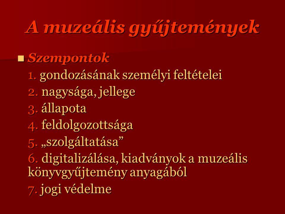 A muzeális gyűjtemények Szempontok Szempontok 1. gondozásának személyi feltételei 2.