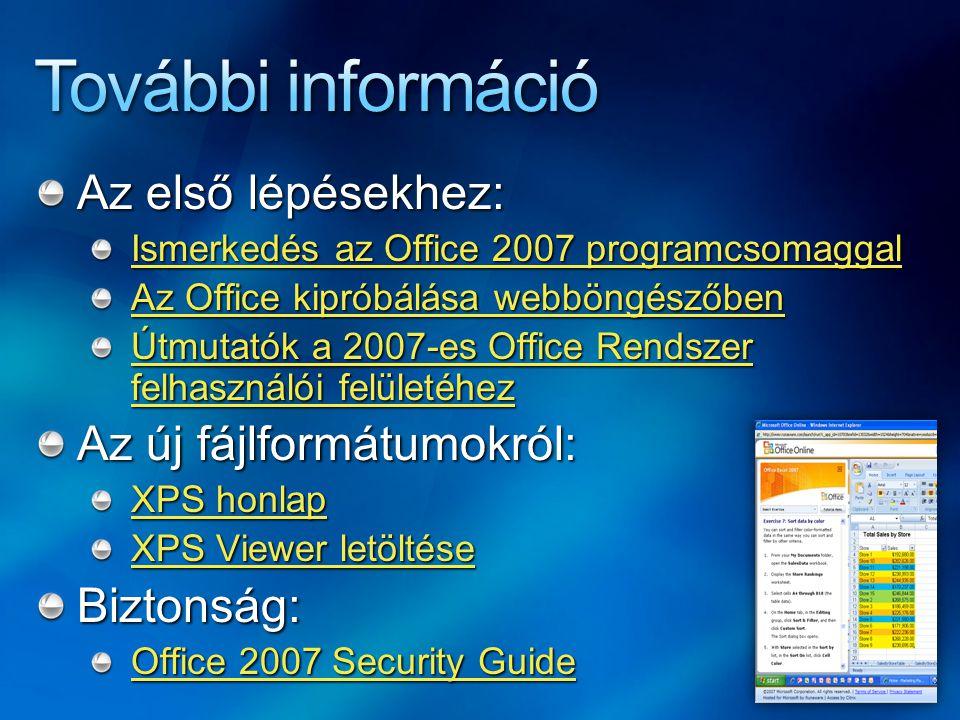 Az első lépésekhez: Ismerkedés az Office 2007 programcsomaggal Ismerkedés az Office 2007 programcsomaggal Az Office kipróbálása webböngészőben Az Offi