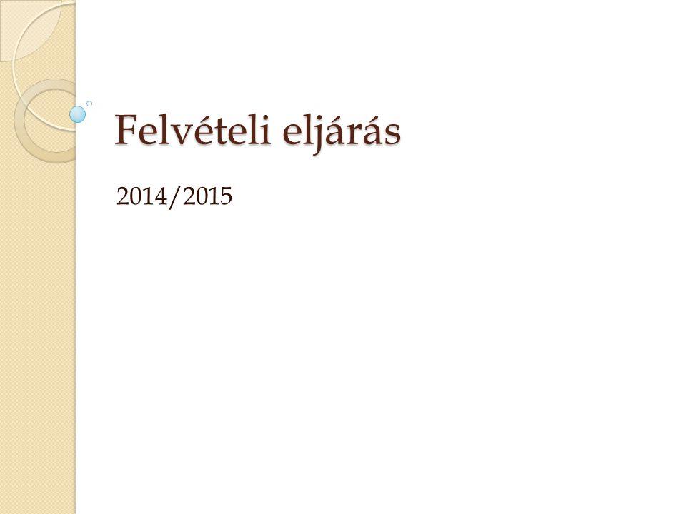Felvételi eljárás 2014/2015