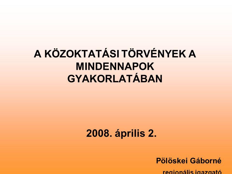 A KÖZOKTATÁSI TÖRVÉNYEK A MINDENNAPOK GYAKORLATÁBAN 2008.