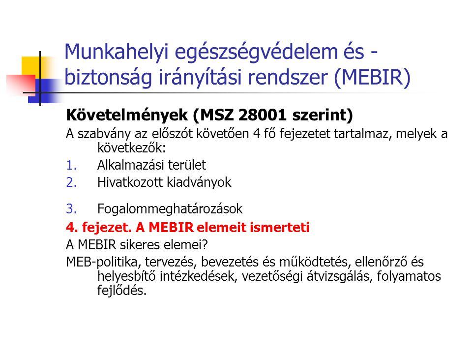 Munkahelyi egészségvédelem és - biztonság irányítási rendszer (MEBIR) Követelmények (MSZ 28001 szerint) A szabvány az előszót követően 4 fő fejezetet