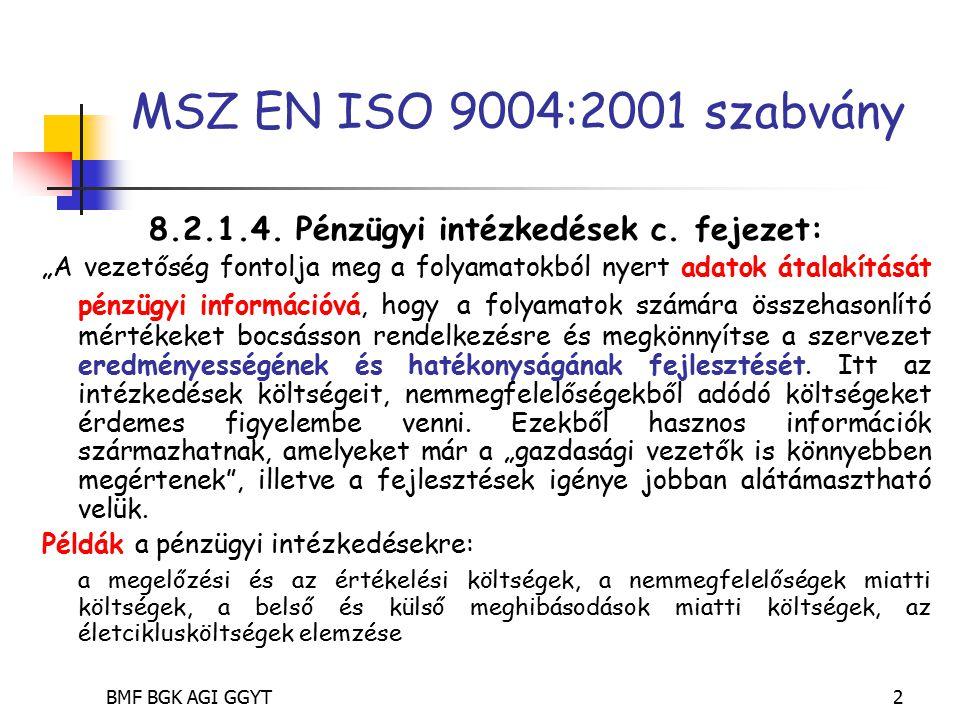 BMF BGK AGI GGYT2 MSZ EN ISO 9004:2001 szabvány 8.2.1.4.