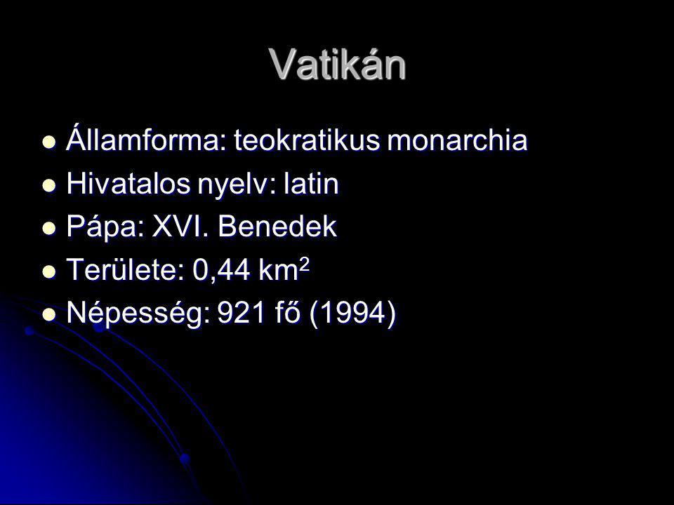Vatikán Államforma: teokratikus monarchia Államforma: teokratikus monarchia Hivatalos nyelv: latin Hivatalos nyelv: latin Pápa: XVI.