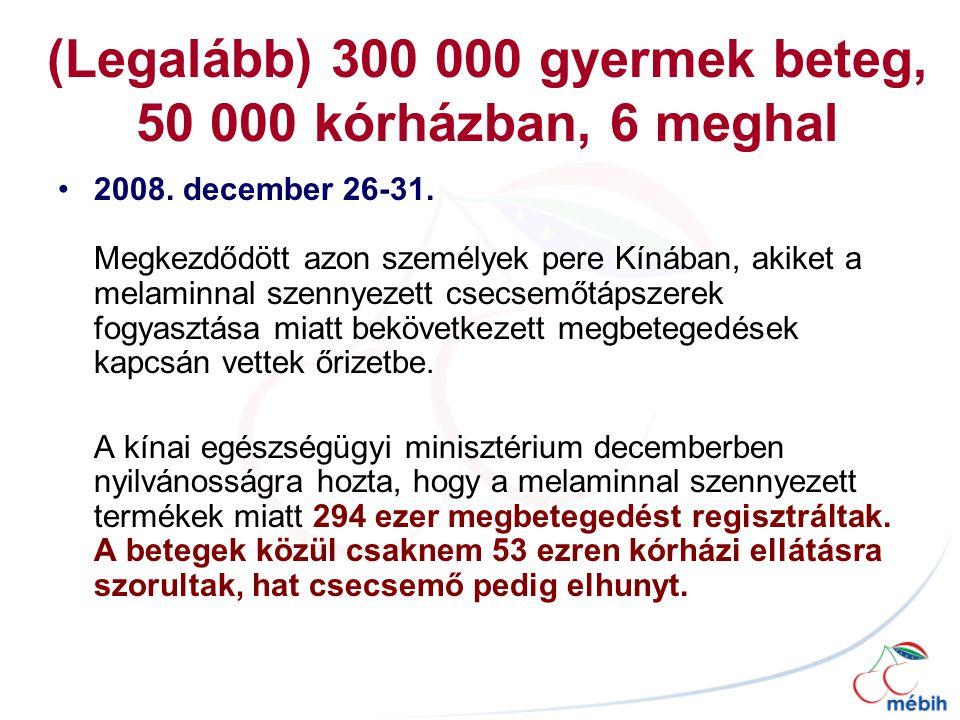 (Legalább) 300 000 gyermek beteg, 50 000 kórházban, 6 meghal 2008.