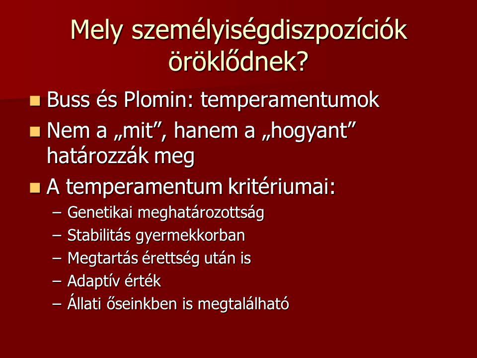 Példák evolúciósan kifejlődött pszichológiai mechanizmusokra Pszichológiai mechanizmus Pszichológiai mechanizmus 1.