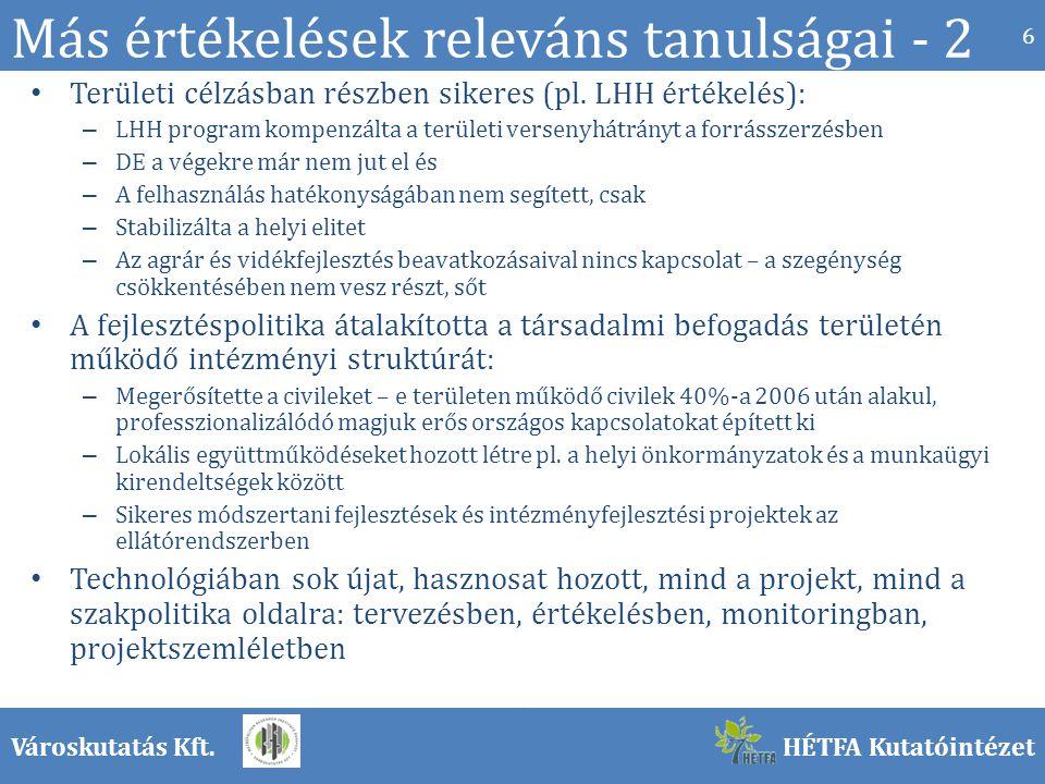 Városkutatás Kft.HÉTFA Kutatóintézet Más értékelések releváns tanulságai - 2 Területi célzásban részben sikeres (pl.