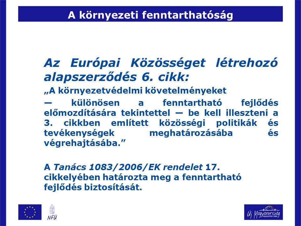 A környezeti fenntarthatóság Az Európai Közösséget létrehozó alapszerződés 6.