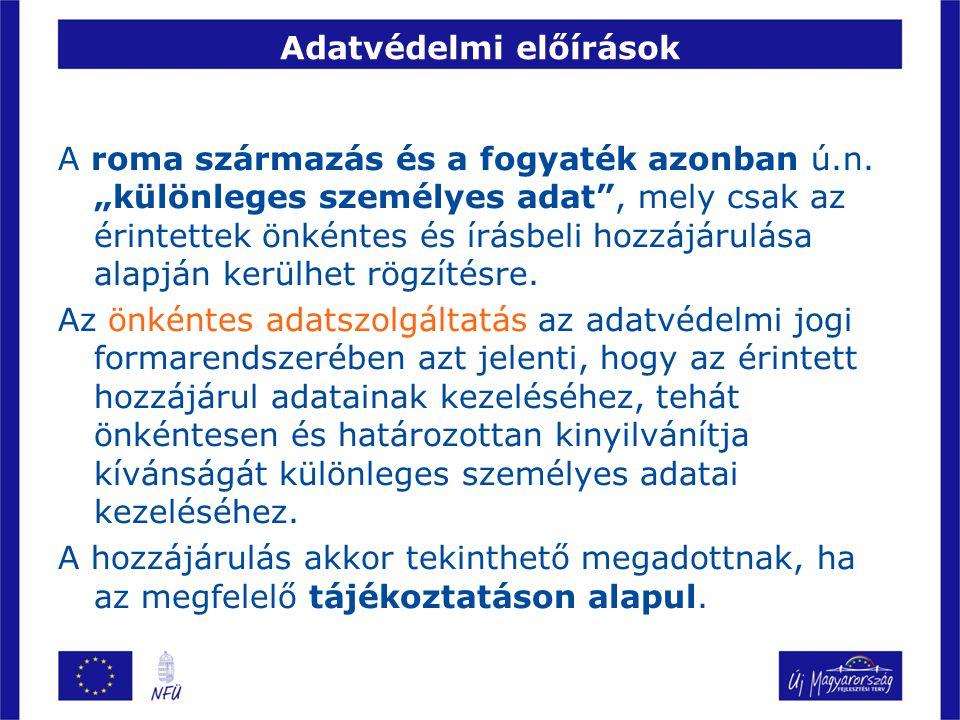 Adatvédelmi előírások A roma származás és a fogyaték azonban ú.n.