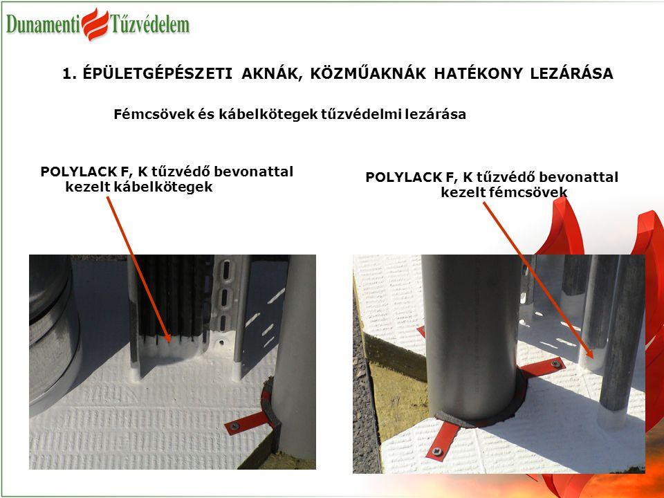 Fémcsövek és kábelkötegek tűzvédelmi lezárása POLYLACK F, K tűzvédő bevonattal kezelt kábelkötegek 1.