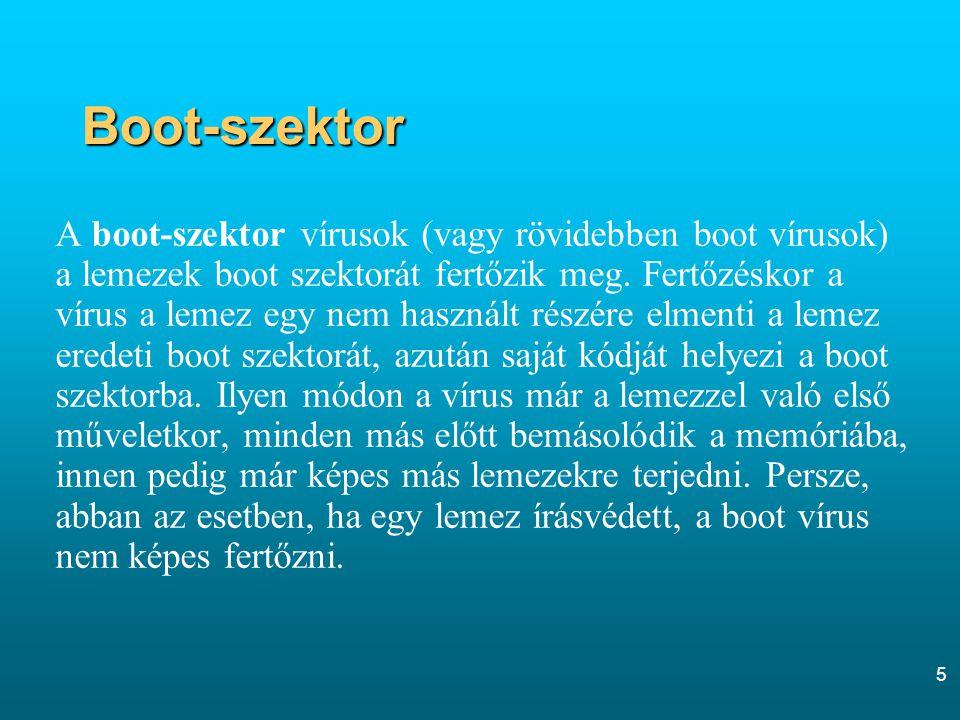 5 Boot-szektor A boot-szektor vírusok (vagy rövidebben boot vírusok) a lemezek boot szektorát fertőzik meg. Fertőzéskor a vírus a lemez egy nem haszná