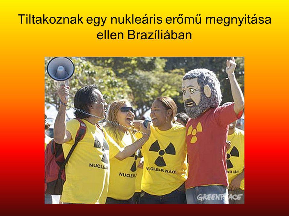 Tiltakoznak egy nukleáris erőmű megnyitása ellen Brazíliában