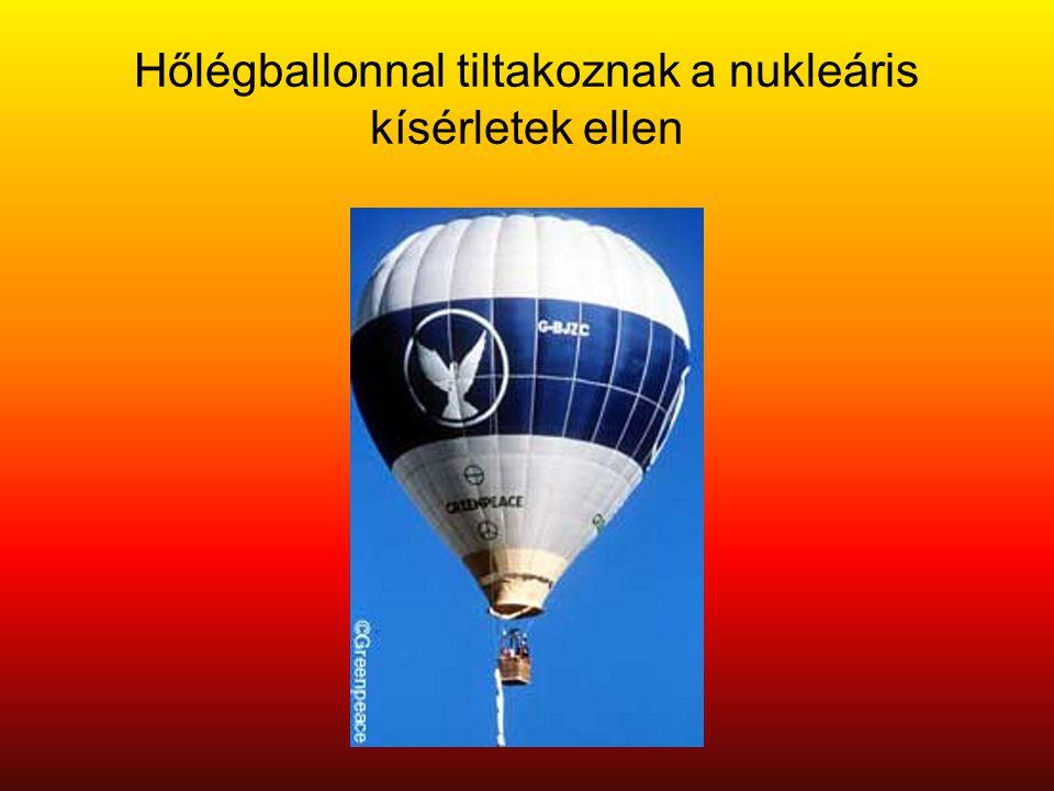 Hőlégballonnal tiltakoznak a nukleáris kísérletek ellen