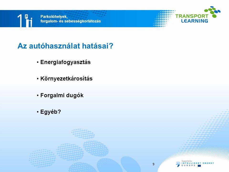 """Parkolóhelyek, forgalom- és sebességkorlátozás Energiafogyasztás – Európa Összes : Kő- olaj: Föld- gáz: Áram: Megújulók és egyéb: Szilárd üzem- anyagok : Hő: Végső energiafogyasztás: 1176497279242625541 Ipar: 3245010498184311 Háztartások / szolgáltatások: 48289174138391230 Közlekedés: 37035816(*)500 amiből:  Közúti 30329715  Vasúti 936(*)  Folyami 66  Légi közlekedés 52 (*) Erőművek energiatermelési adatai alapján az """"Áram kategóriában feltüntetett 6 millió toe (tonna olajegyenérték) energiát átlagosan a következő forrásokból állítják elő: """"Termál (kőolaj, földgáz, szilárd tüzelőanyagok stb.) – 3 millió toe (55%), """"Nukleáris – 2 millió toe (30%); """"Víz – 1 millió toe (9%), és kis részben (6%) egyéb """"Megújuló ."""