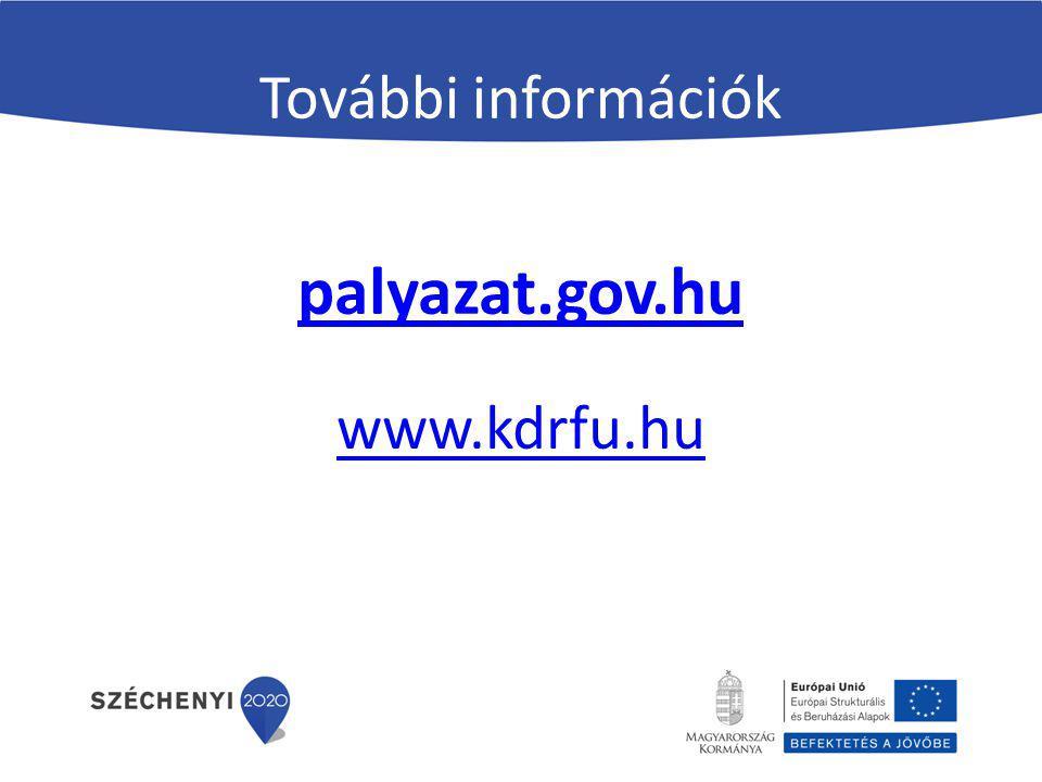 További információk palyazat.gov.hu www.kdrfu.hu