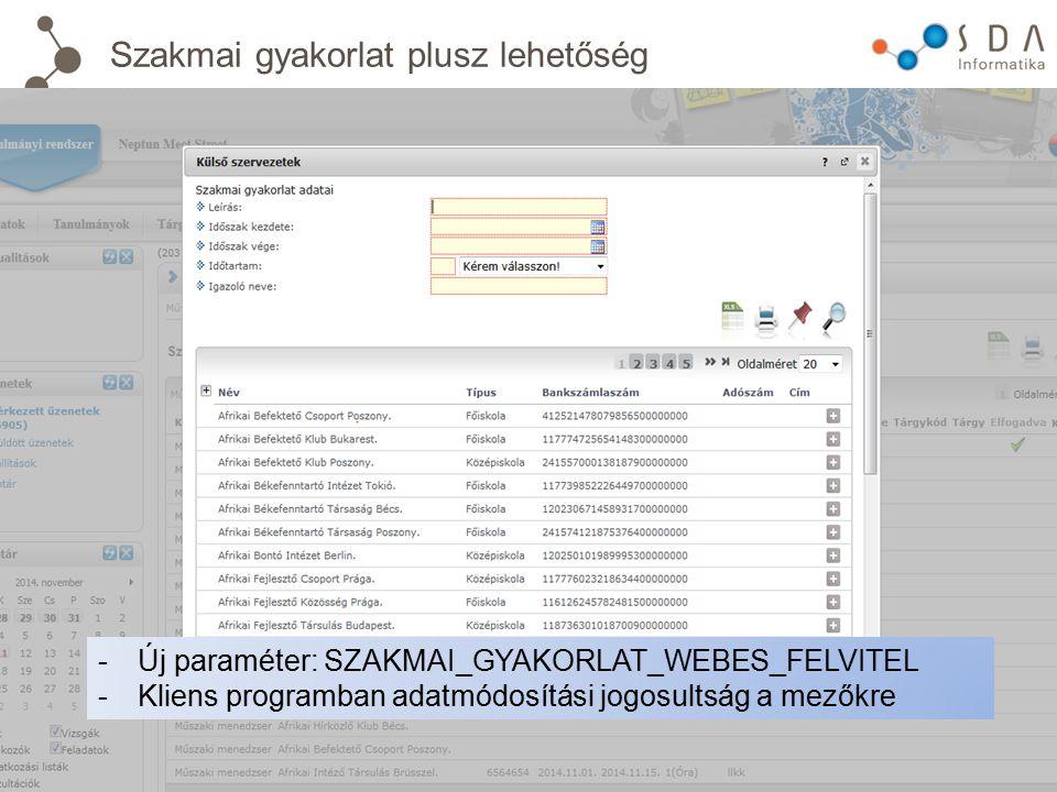 Szakmai gyakorlat plusz lehetőség -Új paraméter: SZAKMAI_GYAKORLAT_WEBES_FELVITEL -Kliens programban adatmódosítási jogosultság a mezőkre