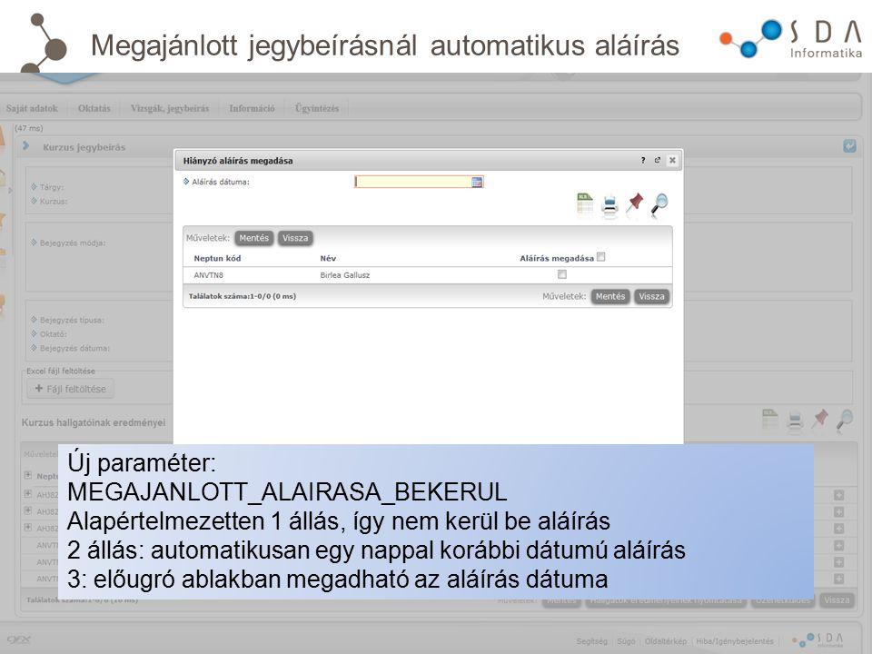 Megajánlott jegybeírásnál automatikus aláírás Új paraméter: MEGAJANLOTT_ALAIRASA_BEKERUL Alapértelmezetten 1 állás, így nem kerül be aláírás 2 állás: