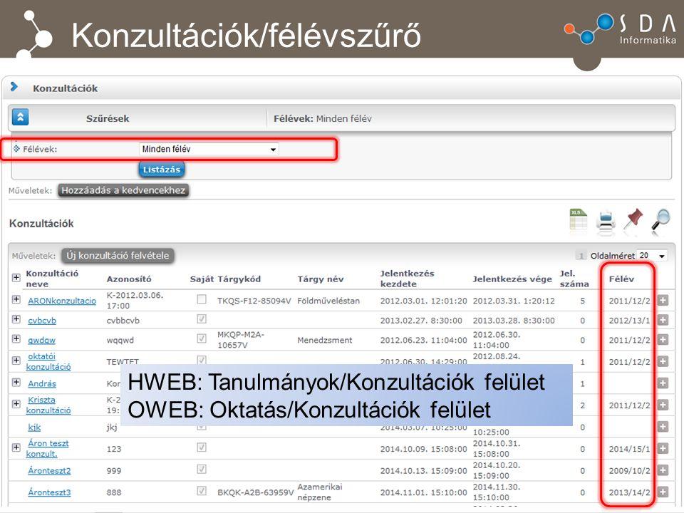 Konzultációk/félévszűrő HWEB: Tanulmányok/Konzultációk felület OWEB: Oktatás/Konzultációk felület