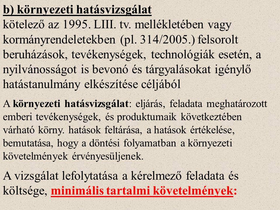 b) környezeti hatásvizsgálat kötelező az 1995. LIII.