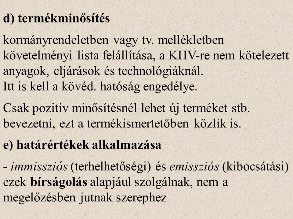 d) termékminősítés kormányrendeletben vagy tv.
