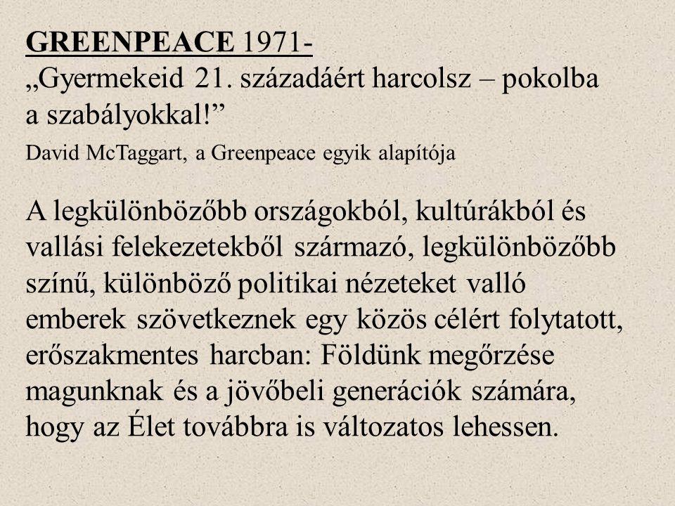 """GREENPEACE 1971- """"Gyermekeid 21."""