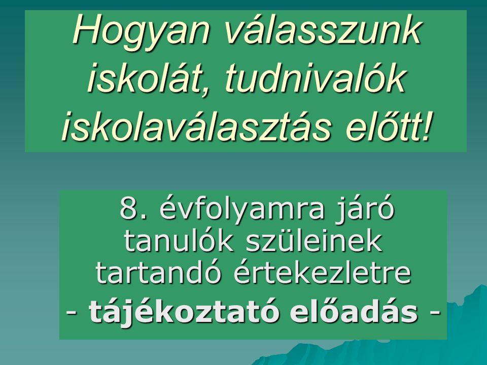 Az iskolák kötelezően fel kell tegyék a felvételivel kapcsolatos adataikat ! www.kir.hu