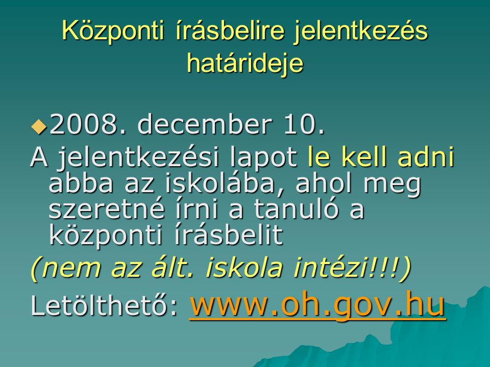 Központi írásbelire jelentkezés határideje  2008.