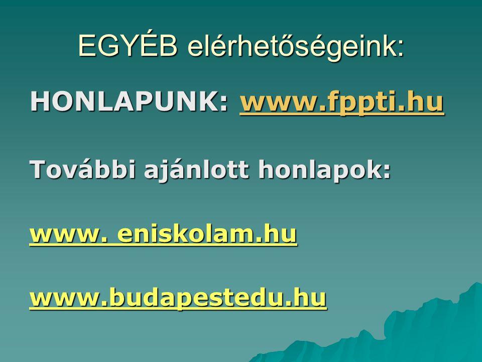 EGYÉB elérhetőségeink: HONLAPUNK: www.fppti.hu www.fppti.hu További ajánlott honlapok: www.