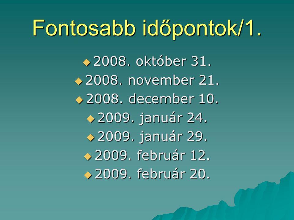 Fontosabb időpontok/1.  2008. október 31.  2008.