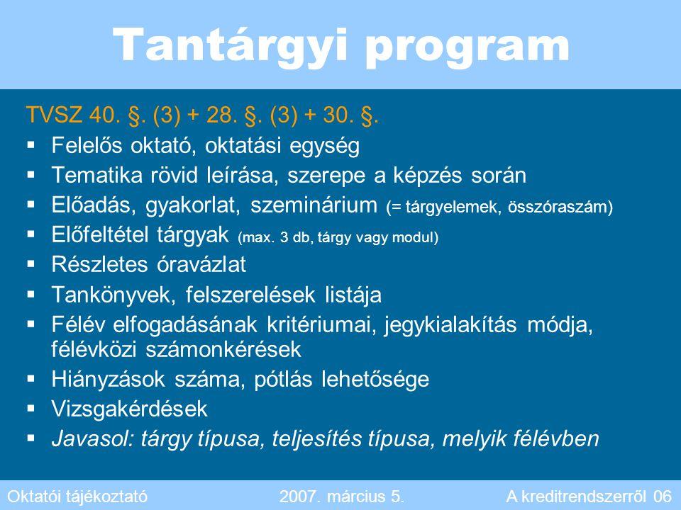 Tantárgyi program TVSZ 40. §. (3) + 28. §. (3) + 30. §.  Felelős oktató, oktatási egység  Tematika rövid leírása, szerepe a képzés során  Előadás,