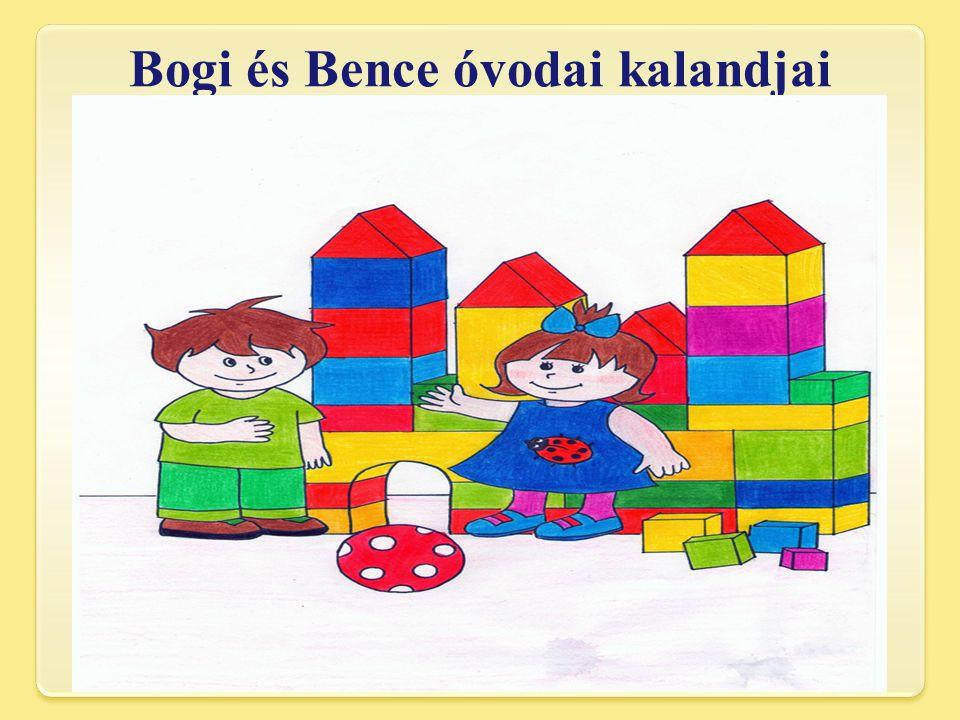 Bogi és Bence óvodai kalandjai