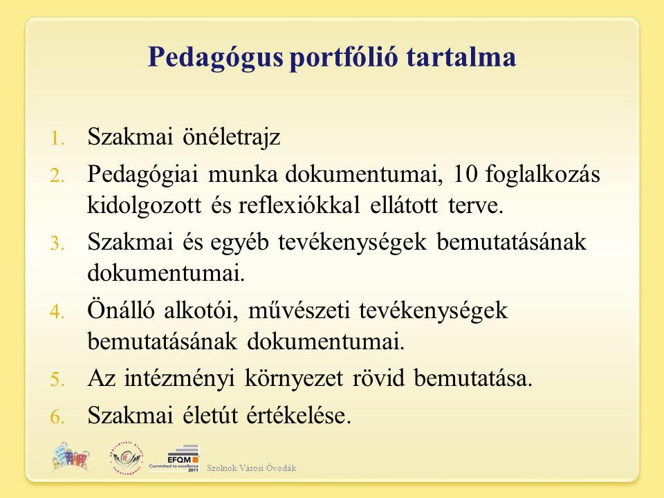 Pedagógus portfólió tartalma Szolnok Városi Óvodák 1.