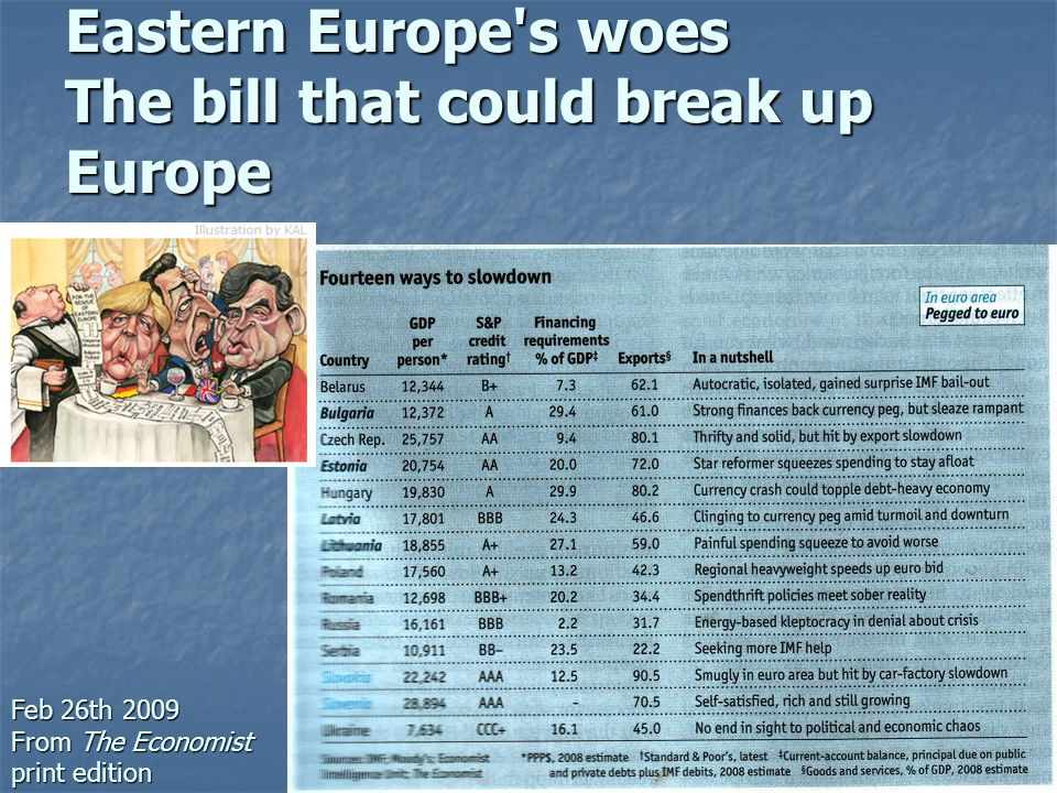 Eastern Europe s woes The bill that could break up Europe Feb 26th 2009 From The Economist print edition