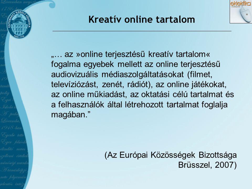 """Kreatív online tartalom """"… az »online terjesztésű kreatív tartalom« fogalma egyebek mellett az online terjesztésű audiovizuális médiaszolgáltatásokat"""