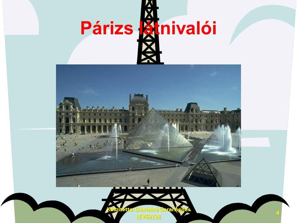 Párizs látnivalói Készítette: Dánielné Garai Ágnes LEV69128 4