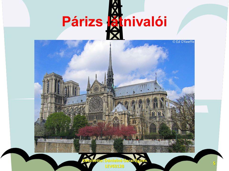 Párizs látnivalói Készítette: Dánielné Garai Ágnes LEV69128 5