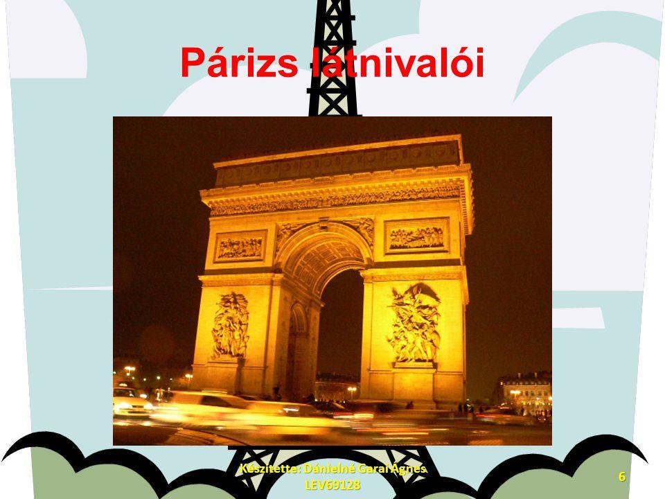 Párizs látnivalói Készítette: Dánielné Garai Ágnes LEV69128 6