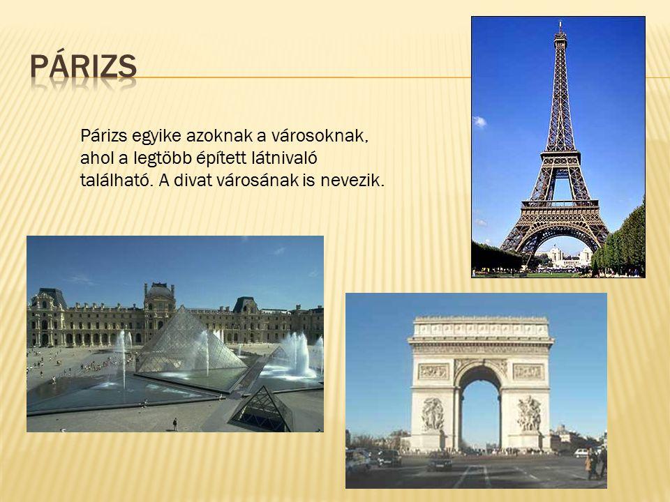 Párizs egyike azoknak a városoknak, ahol a legtöbb épített látnivaló található. A divat városának is nevezik.