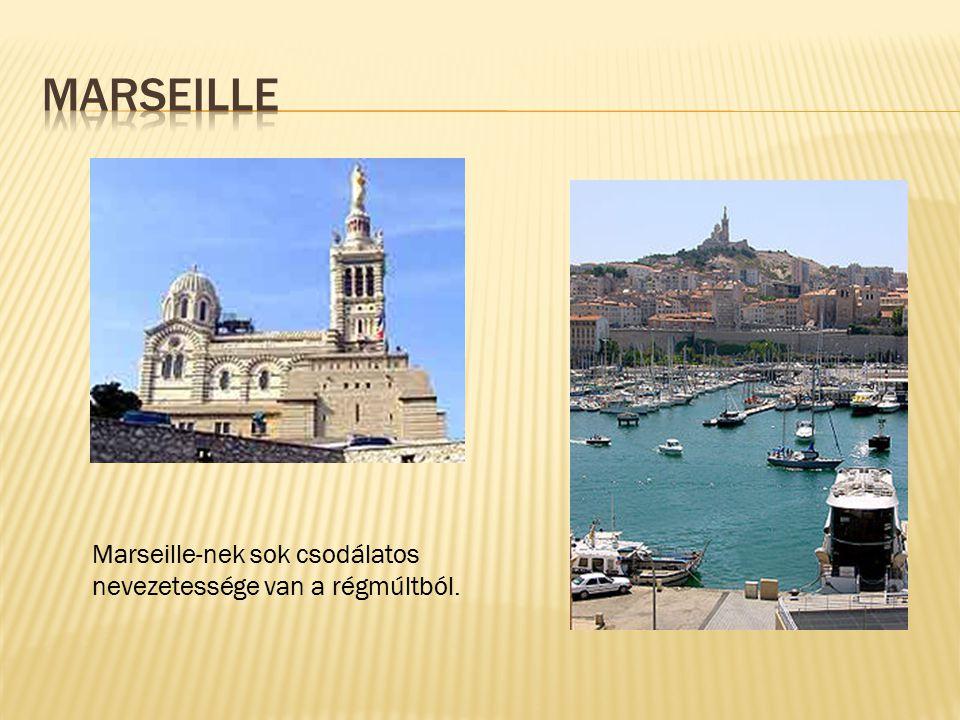 Marseille-nek sok csodálatos nevezetessége van a régmúltból.