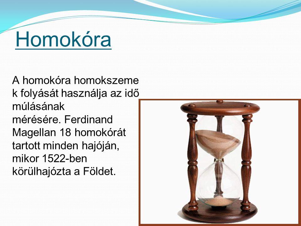 Atomóra A legpontosabb időmérőeszköz az ezer évekig másodperces pontosságú atomóra, melyet más órák kalibrálására használnak.