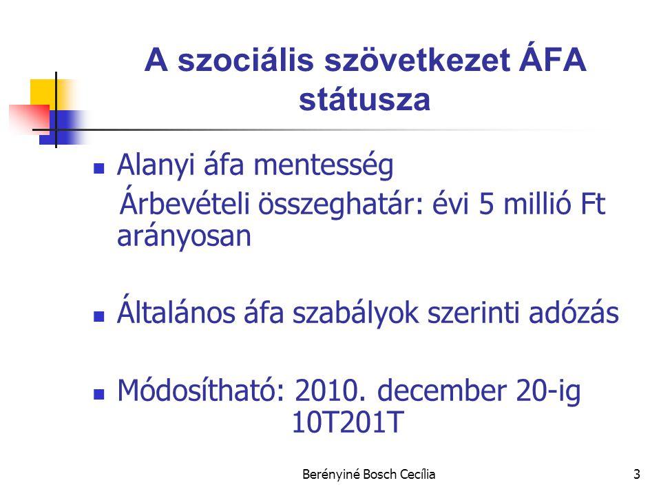 Berényiné Bosch Cecília3 A szociális szövetkezet ÁFA státusza Alanyi áfa mentesség Árbevételi összeghatár: évi 5 millió Ft arányosan Általános áfa szabályok szerinti adózás Módosítható: 2010.