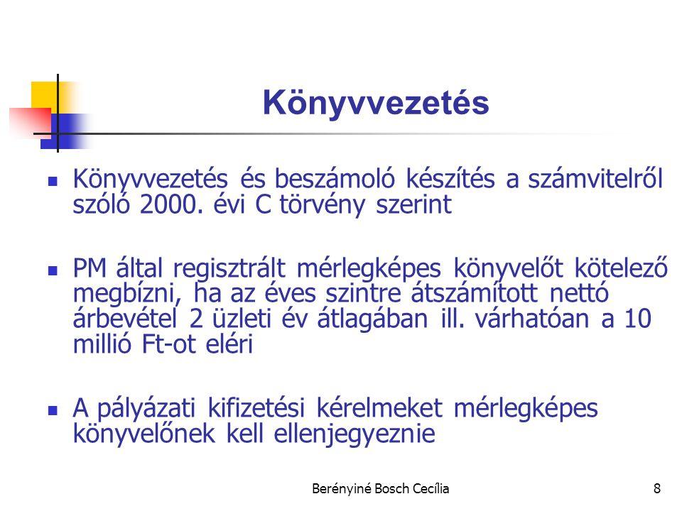Berényiné Bosch Cecília8 Könyvvezetés Könyvvezetés és beszámoló készítés a számvitelről szóló 2000.