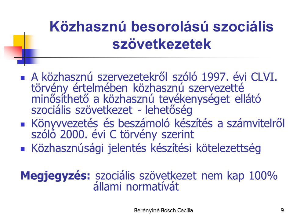 Berényiné Bosch Cecília9 Közhasznú besorolású szociális szövetkezetek A közhasznú szervezetekről szóló 1997.