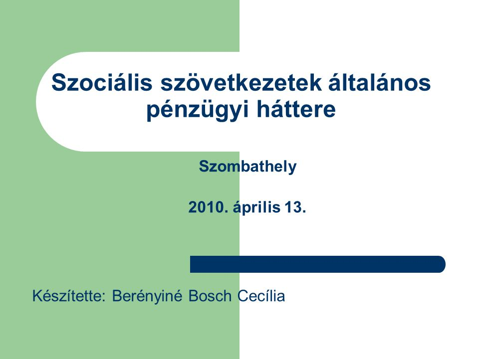 Szociális szövetkezetek általános pénzügyi háttere Szombathely 2010.