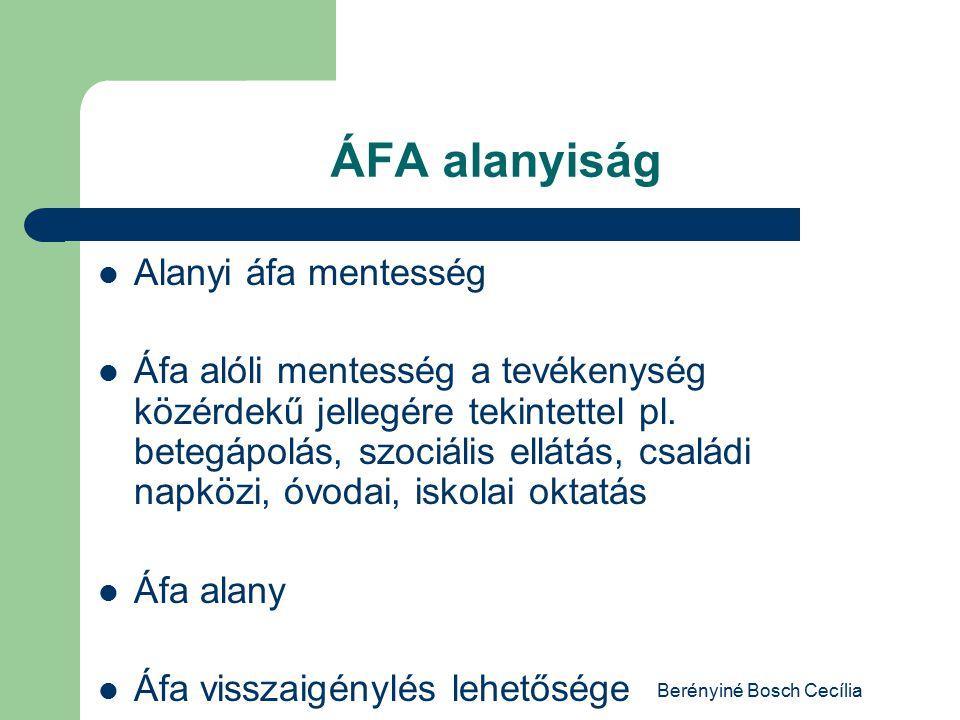 Berényiné Bosch Cecília ÁFA alanyiság Alanyi áfa mentesség Áfa alóli mentesség a tevékenység közérdekű jellegére tekintettel pl.