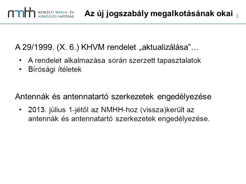 """3 Az új jogszabály megalkotásának okai A 29/1999. (X. 6.) KHVM rendelet """"aktualizálása""""… A rendelet alkalmazása során szerzett tapasztalatok Bírósági"""