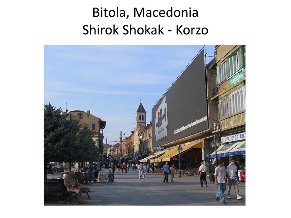 Bitola, Macedonia Shirok Shokak - Korzo