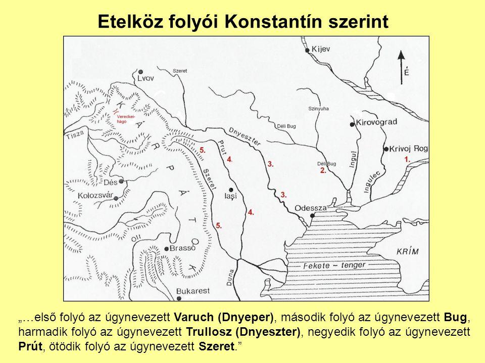 """Etelköz folyói Konstantín szerint """"…első folyó az úgynevezett Varuch (Dnyeper), második folyó az úgynevezett Bug, harmadik folyó az úgynevezett Trullo"""