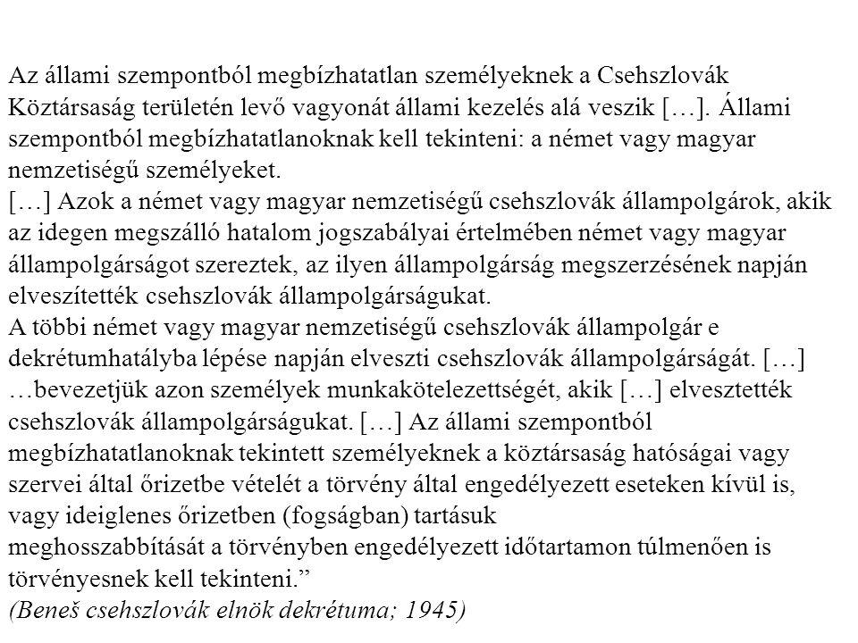 Az állami szempontból megbízhatatlan személyeknek a Csehszlovák Köztársaság területén levő vagyonát állami kezelés alá veszik […]. Állami szempontból