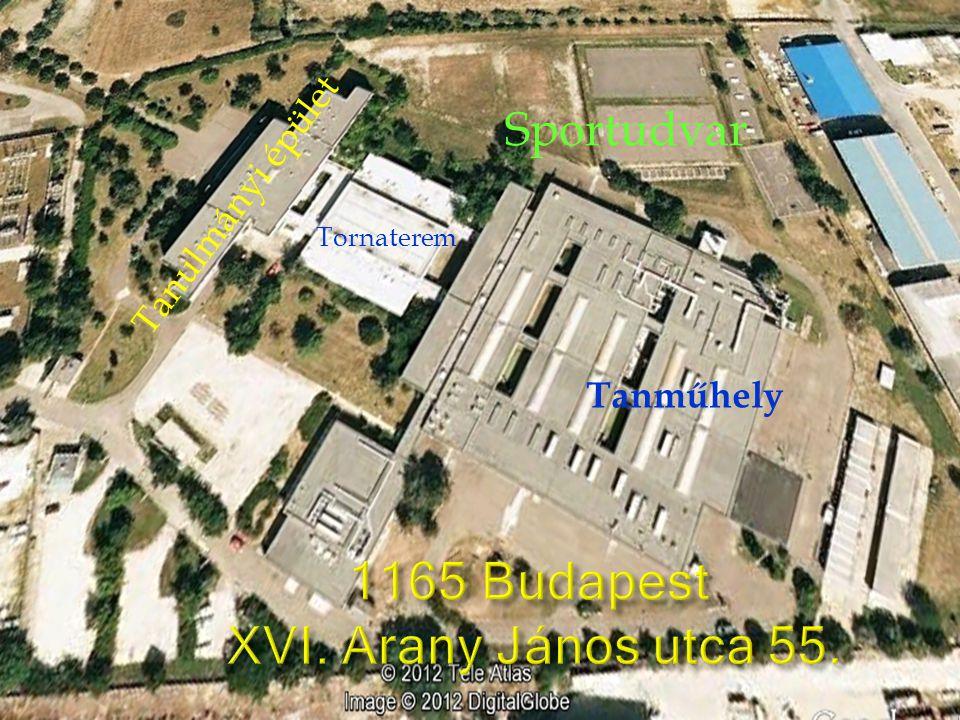 1165 Budapest XVI. Arany János utca 55. Tanműhely Tornaterem Tanulmányi épület Sportudvar