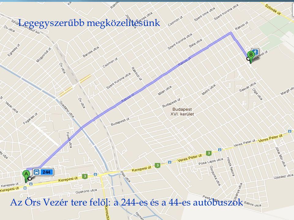 Legegyszerűbb megközelítésünk Az Örs Vezér tere felől: a 244-es és a 44-es autóbuszok